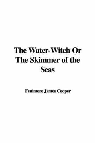 The Water-Witch Or The Skimmer of the Seas