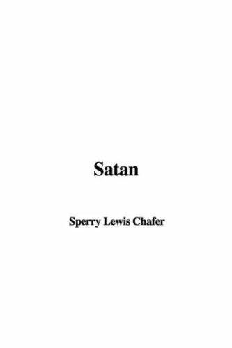 Satan by Sperry Lewis Chafer