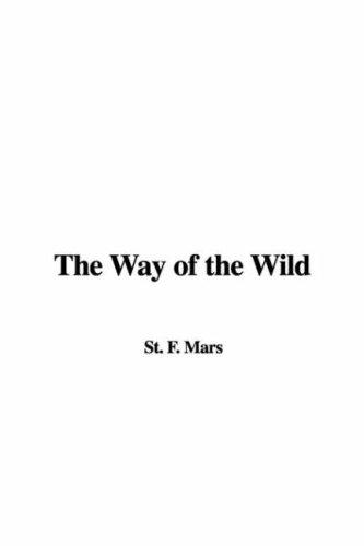 The Way of the Wild by F. St. Mars