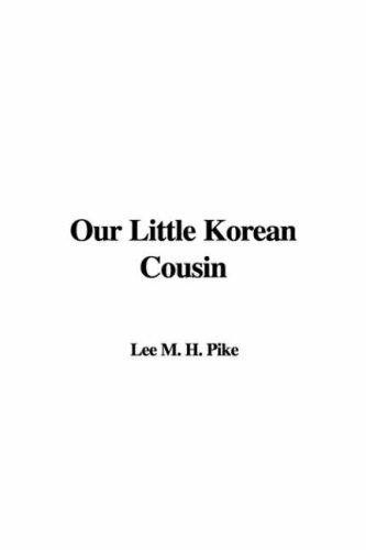Our Little Korean Cousin by Lee M. H. Pike