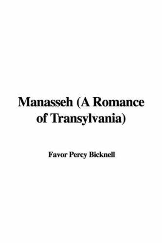 Manasseh (A Romance of Transylvania) by Favor Percy Bicknell