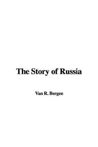 The Story of Russia by Van R. Bergen