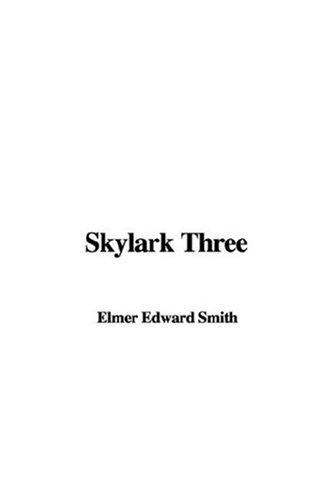 Skylark Three by Edward Elmer Smith