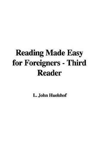 Reading Made Easy for Foreigners - Third Reader by L. John Huelshof