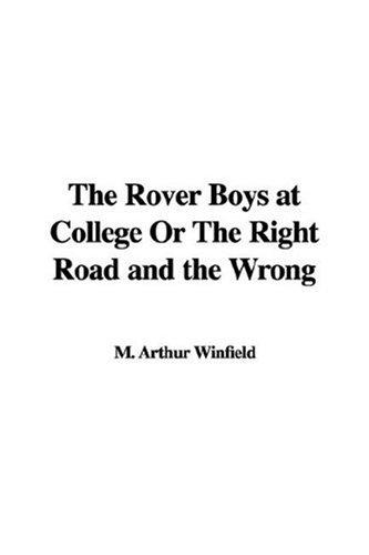 The Rover Boys at College Or The Right Road and the Wrong by Edward Stratemeyer