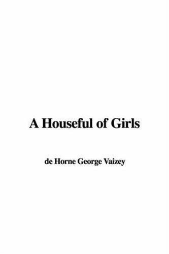 A Houseful of Girls by de Horne George Vaizey