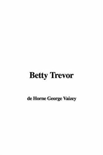 Betty Trevor by de Horne George Vaizey