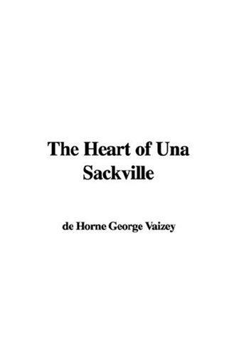 The Heart of Una Sackville by de Horne George Vaizey
