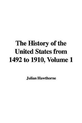 The History of the United States from 1492 to 1910, Volume 1