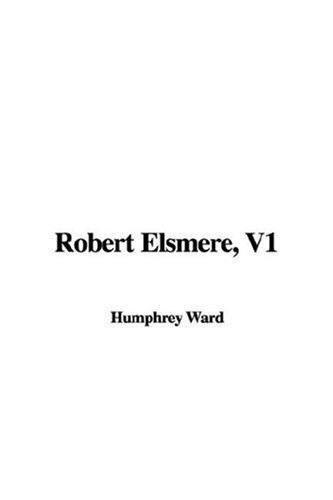 Robert Elsmere, V1 by Mrs. Humphry Ward