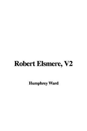 Robert Elsmere, V2 by Mrs. Humphry Ward