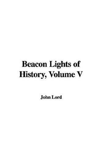 Beacon Lights of History, Volume V
