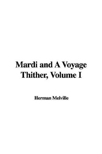 Mardi and A Voyage Thither, Volume I