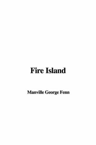 Fire Island by Manville George Fenn