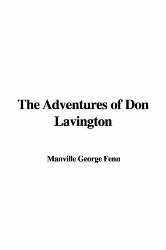 The Adventures of Don Lavington by Manville George Fenn