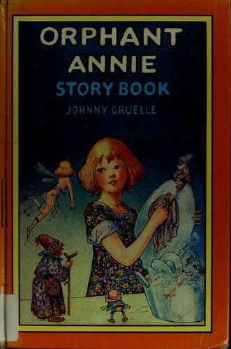 Orphant Annie story book by Johnny Gruelle