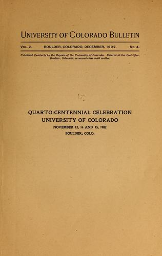 Quarto-centennial celebration, University of Colorado, November 13, 14 and 15, 1902, Boulder, Colo by University of Colorado, Boulder