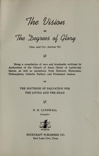 The vision, or, The degrees of glory by N. B. Lundwall