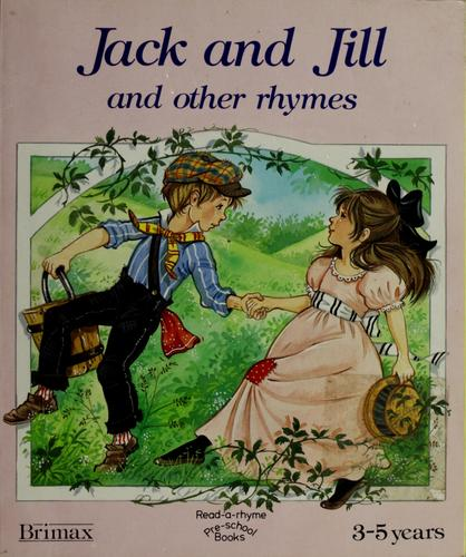 Jack and Jill and other rhymes by Pamela Storey