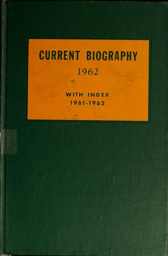 Current biography yearbook, 1962 by Charles Moritz