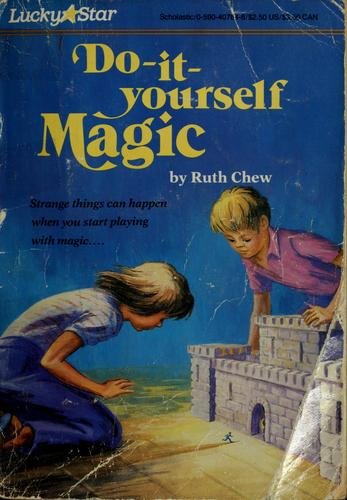 Do-it-yourself magic by Ruth Chew
