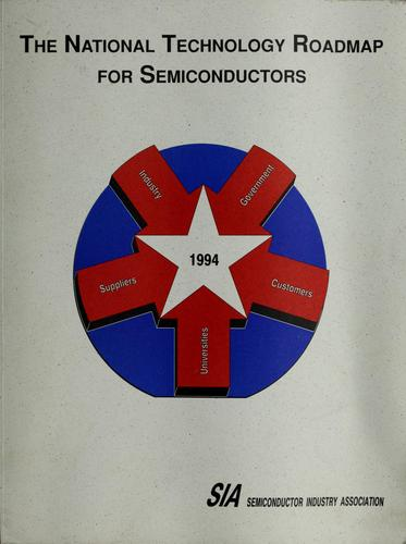 The national technology roadmap for semiconductors by Semiconductor Industry Association
