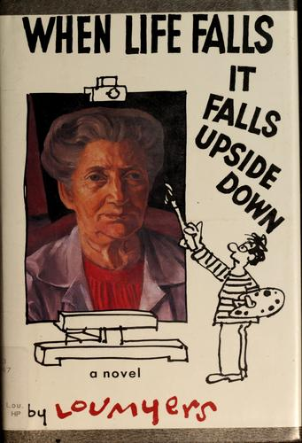 When life falls, it falls upside down by Lou Myers