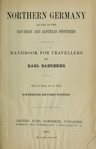 Northern Germany as far as the Bavarian and Austrian frontiers by Karl Baedeker (Firm)