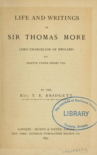 Life and writings of Sir Thomas More by T. E. Bridgett