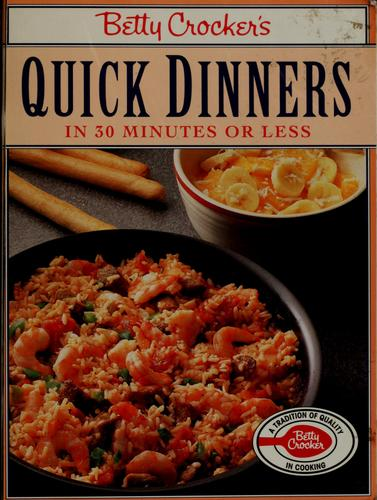 Betty Crocker's Quick dinners in 30 minutes or less by Betty Crocker