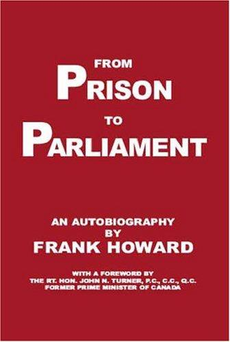 From prison to parliament by Howard, Frank