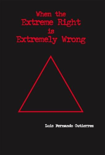 When the Extreme Right is Extremely Wrong by Luis Fernando Gutierrez