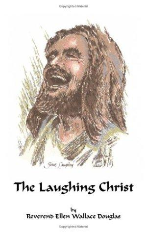 The Laughing Christ by Reverend Ellen Wallace Douglas