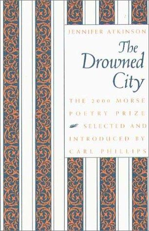 The drowned city by Atkinson, Jennifer