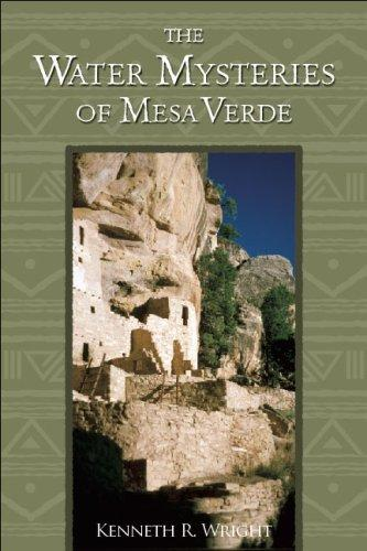 Water Mysteries of Mesa Verde by Kenneth R. Wright