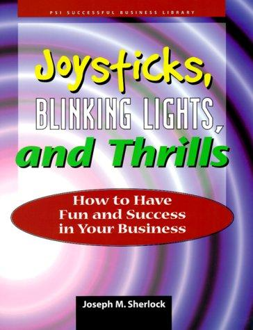 Joysticks, blinking lights and thrills by Joseph M. Sherlock