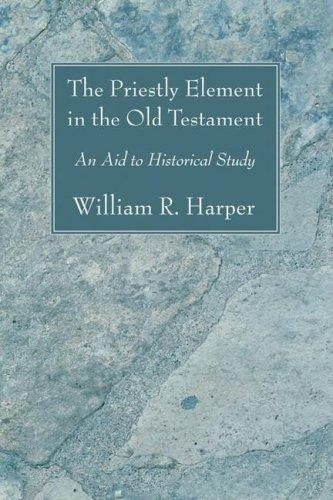 The Priestly Element in the Old Testament
