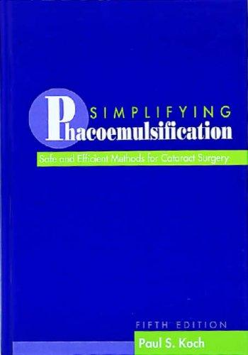 Simplifying phacoemulsification by Paul S. Koch
