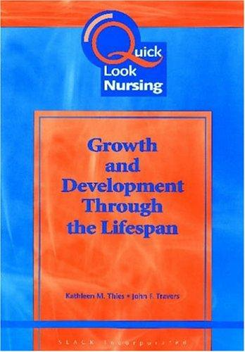 Human growth and development through the lifespan by Kathleen M. Thies