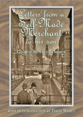 Letters from a self-made merchant to his son by Lorimer, George Horace