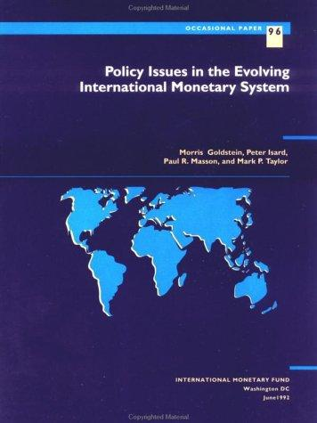 Policy issues in the evolving international monetary system by Morris Goldstein ... [et al.].