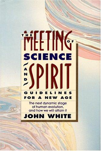 The meeting of science and spirit by John Warren White