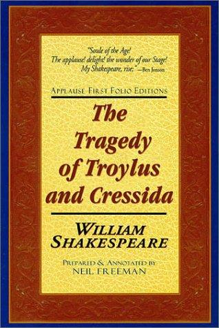The tragedie of Troylus and Cressida