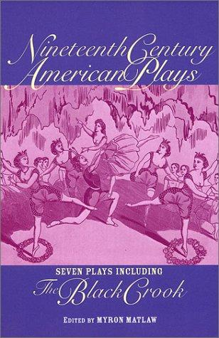 Nineteenth century American plays by Myron Matlaw