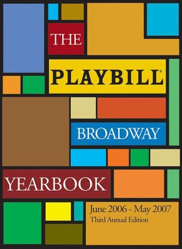 The Playbill Broadway Yearbook: June 2006-May 2007 by Robert Viagas