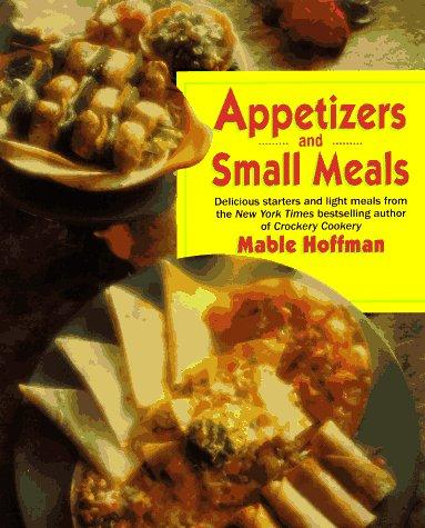 Appetizers and small meals by Mable Hoffman