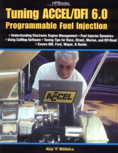 Tuning Accel/DFI 6.0 programmable fuel injection by Ray T. Bohacz