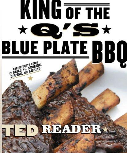 King of the Q's Blue Plate BBQ by Ted Reader