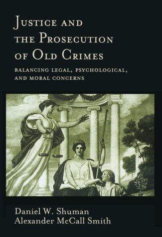 Justice and the prosecution of old crimes by Daniel W. Shuman