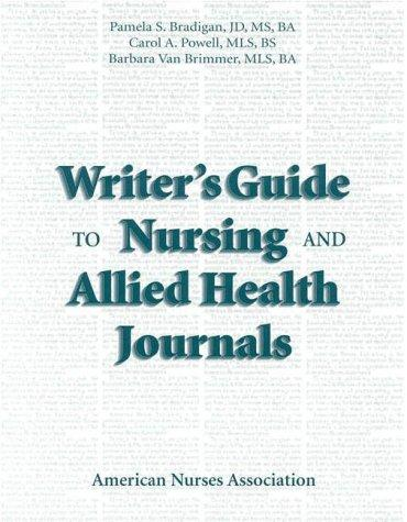 Writer's guide to nursing and allied health journals by Pamela S. Bradigan
